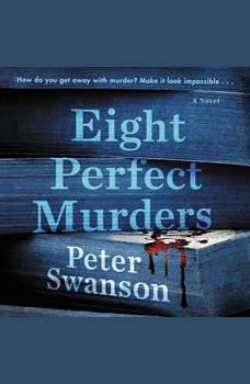 Eight Perfect Murders: A Novel, Peter Swanson