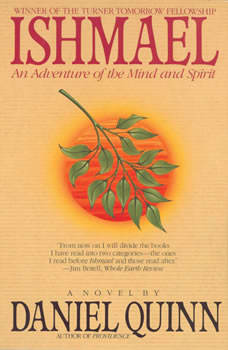 Ishmael: An Adventure of the Mind and Spirit, Daniel Quinn