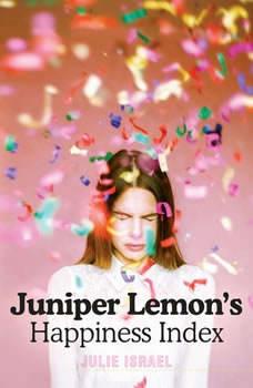 Juniper Lemon's Happiness Index, Julie Israel
