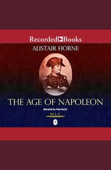 The Age of Napoleon, Alistair Horne