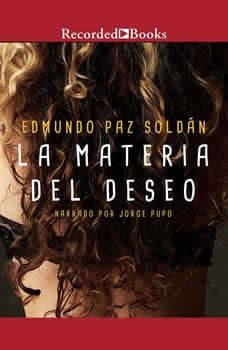 Materia Del Deseo, La, Edmundo Paz Soldan