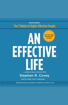 An Effective Life: Inspirational Philosophy from Dr. Coveys Life, Stephen R. Covey