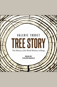 Tree Story: The History of the World Written in Rings, Valerie Trouet