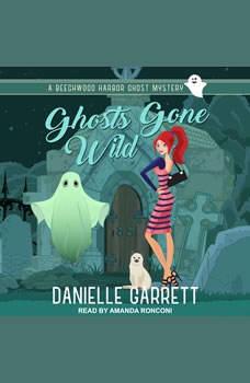 Ghosts Gone Wild, Danielle Garrett