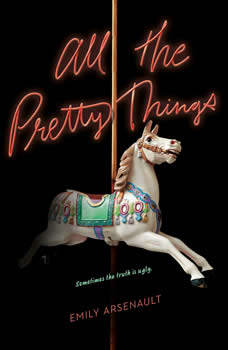 All the Pretty Things, Emily Arsenault