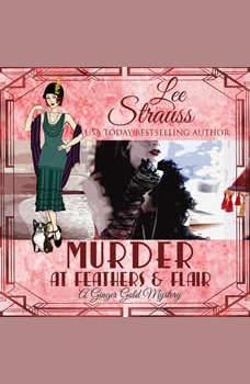 Murder at Feathers & Flair: A Ginger Gold Mystery, Book 4, Lee Strauss