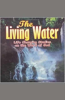 Living Water, The: Life Changing Studies on the Word of God, Dr Gilbert Adimora