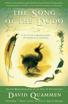 The Song of the Dodo: Island Biogeography in an Age of Extinctions, David Quammen