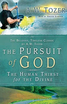 The Pursuit of God, A. W. Tozer