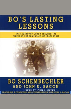 Bo's Lasting Lessons: The Legendary Coach Teaches the Timeless Fundamentals of Leadership, Bo Schembechler