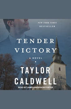 Tender Victory: A Novel, Taylor Caldwell