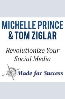 Revolutionize Your Social Media: 10 Steps to Make Cents of it All, Michelle Prince, Tom Ziglar Prince Michelle, Ziglar, Tom