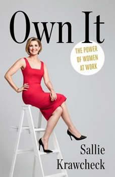 Own It: The Power of Women at Work, Sallie Krawcheck