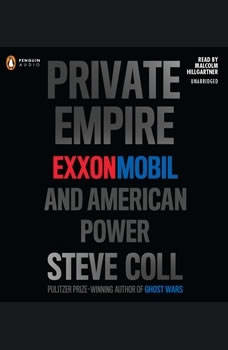 Private Empire: ExxonMobil and American Power, Steve Coll