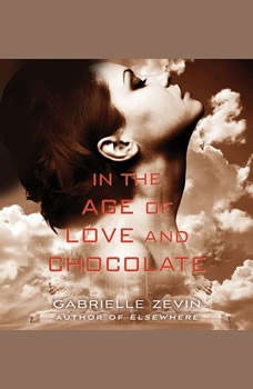 In the Age of Love and Chocolate, Gabrielle Zevin