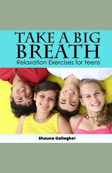 Take A Big Breath For Teens, Shauna Gallagher