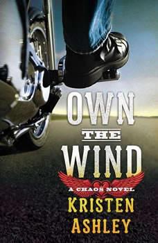 Own the Wind: A Chaos Novel A Chaos Novel, Kristen Ashley