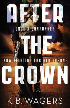 After the Crown, K. B. Wagers