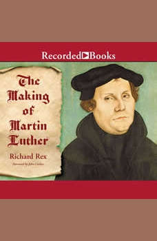 The Making of Martin Luther, Richard Rex