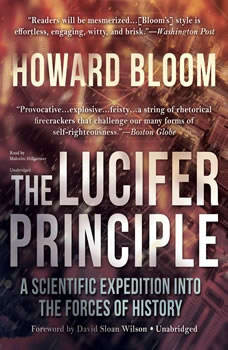 The Lucifer Principle: A Scientific Expedition into the Forces of History, Howard Bloom