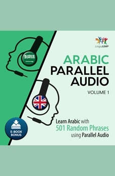 Arabic Parallel Audio - Learn Arabic with 501 Random Phrases using Parallel Audio - Volume 1, Lingo Jump