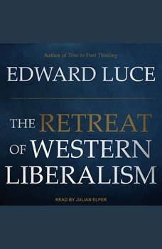 The Retreat of Western Liberalism, Edward Luce