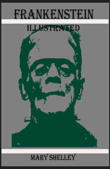 Frankenstein (Illustrated), Mary Shelley