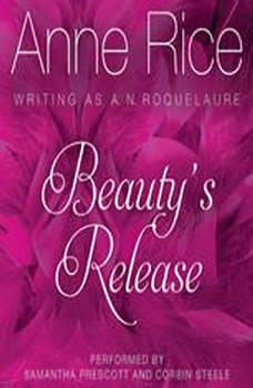 Beauty's Release, Anne Rice