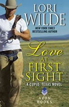 Love at First Sight: A Cupid, Texas Novel, Lori Wilde