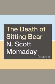 The Death of Sitting Bear: New and Selected Poems, N. Scott Momaday