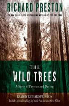 The Wild Trees: A Story of Passion and Daring, Richard Preston