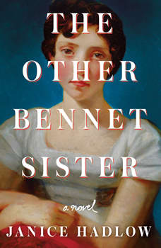 The Other Bennet Sister: A Novel, Janice Hadlow