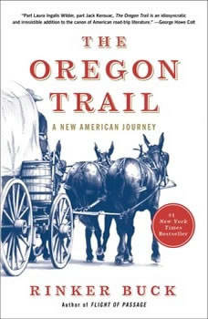 The Oregon Trail: An American Journey An American Journey, Rinker Buck