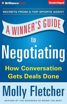 Winner's Guide to Negotiating, A: How Conversation Gets Deals Done, Molly Fletcher