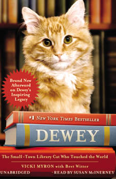 Dewey: The Small-Town Library Cat Who Touched the World, Vicki Myron