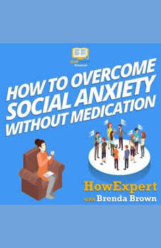 How to Overcome Social Anxiety Without Medication, HowExpert
