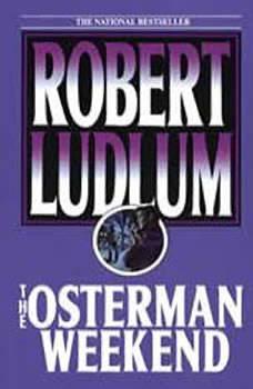The Osterman Weekend, Robert Ludlum