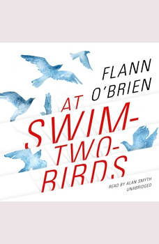 At Swim-Two-Birds, Flann O'Brien