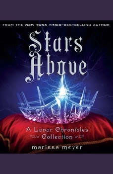 Stars Above: A Lunar Chronicles Collection, Marissa Meyer