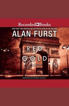 Red Gold: A Novel, Alan Furst
