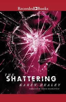 The Shattering, Karen Healey