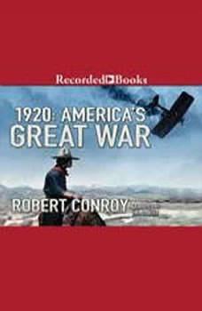 1920: America's Great War, Robert Conroy