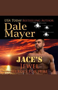 Jace's Jewel: Book 12: Heroes For Hire, Dale Mayer