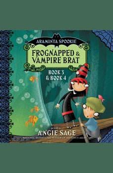 Araminta Spookie Vol. 2: Frognapped and Vampire Brat Frognapped and Vampire Brat, Angie Sage