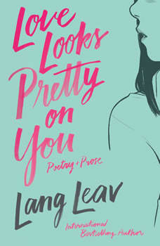 Love Looks Pretty on You, Lang Leav