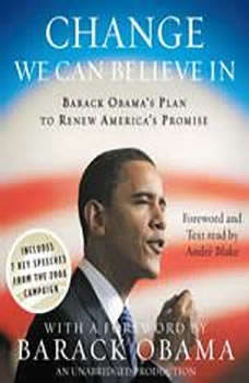 Change We Can Believe In: Barack Obama's Plan to Renew America's Promise, Barack Obama