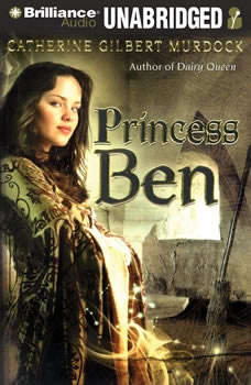 Princess Ben: Being a Wholly Truthful Account of Her Various Discoveries and Misadventures, Recounted to the Best of Her Recollection, in Four Parts, Catherine Gilbert Murdock