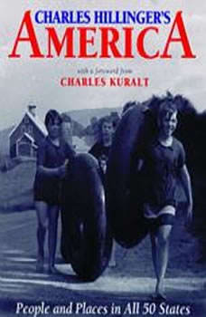 Charles Hillingers America: People and Places in All 50 States, Charles Hillinger