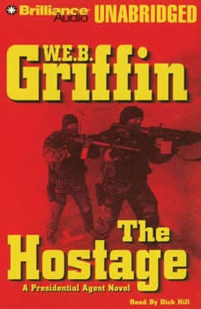 The Hostage: A Presidential Agent Novel, W.E.B. Griffin