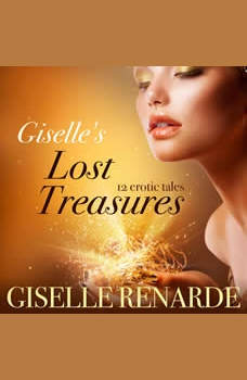 Giselle's Lost Treasures: 12 Erotic Tales, Giselle Renarde